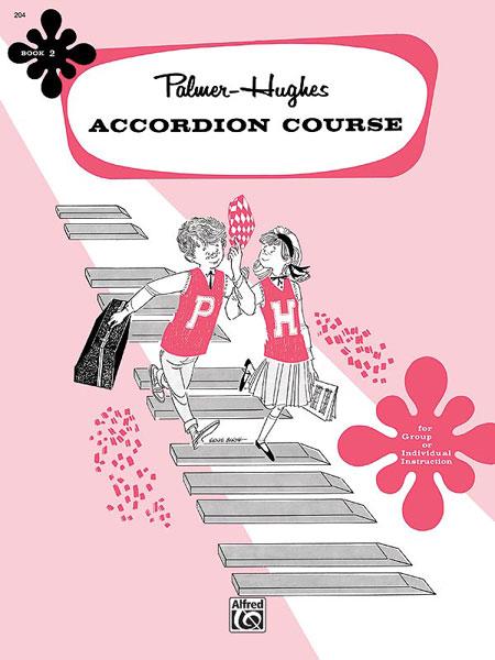 Palmer Bill And Hughes Ed - Accordion Course, Book 2 - Accordion