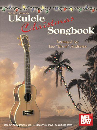 Drew Andrews Lee - Ukulele Christmas Songbook - Ukulele