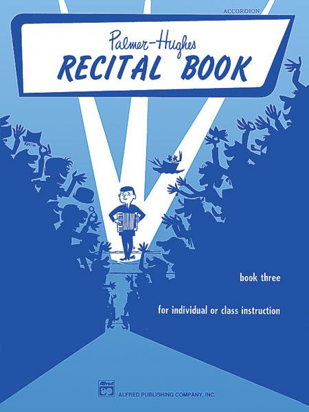Palmer Bill And Hughes Ed - Accordion, Recital Book 3 - Accordion