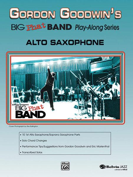 Goodwin Gordon - Big Phat Band - Alto Sax + Cd - Saxophone And Piano