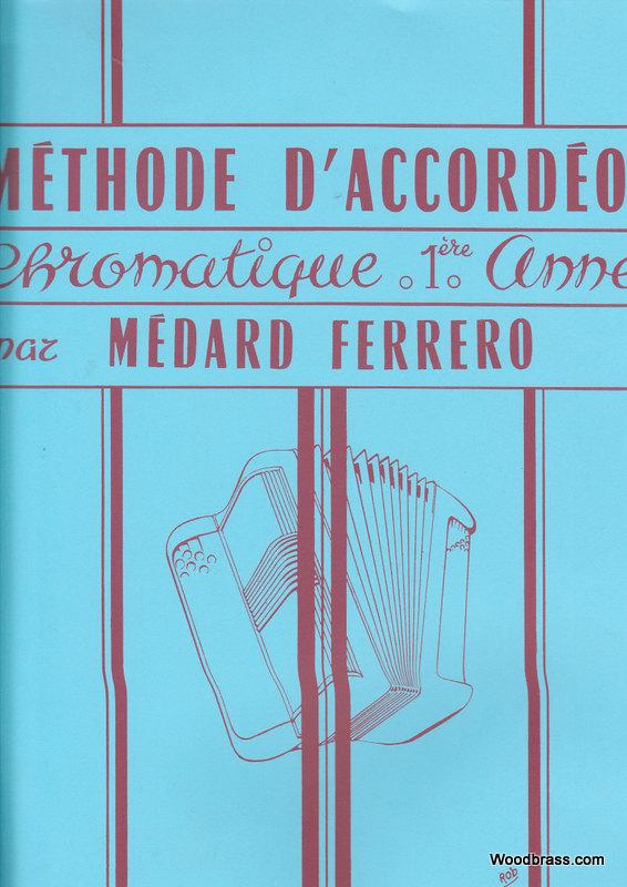 Ferrero Medard - Methode D'accordeon Chromatique 1ere Annee