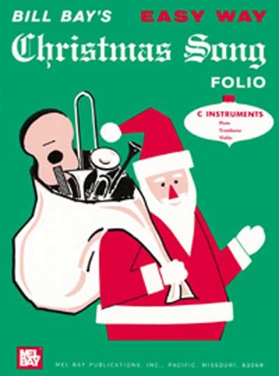 BAY WILLIAM - EASY WAY CHRISTMAS SONG FOLIO - C INSTRUMENTS