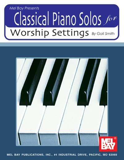 Smith Gail - Classical Piano Solos For Worship Settings - Piano