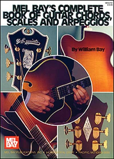 Bay William - Complete Book Of Guitar Chords, Scales, And Arpeggios - Guitar