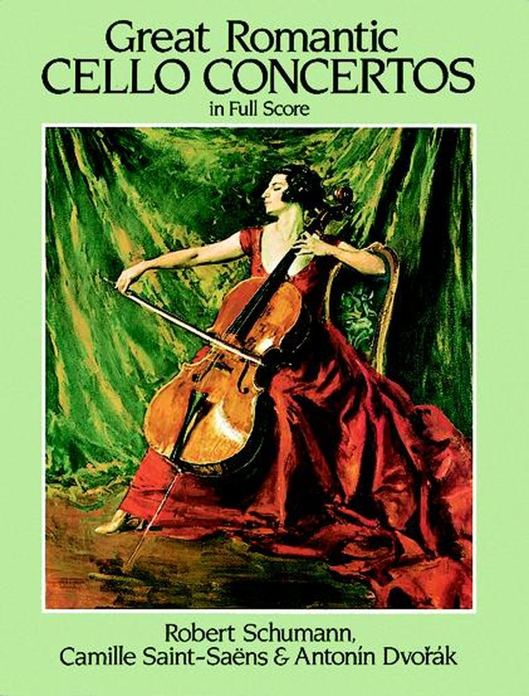 Schumann/saint-saens/dvorak - Great Romantic Cello - Full Score