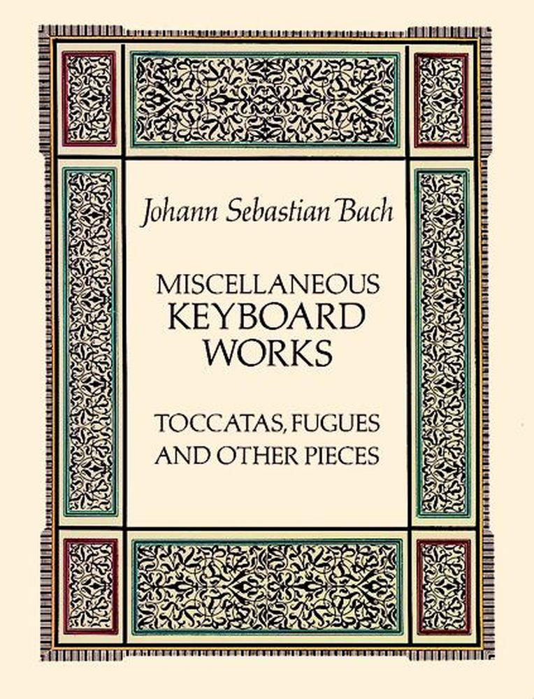Bach J.s. - Miscellaneous Keyboard Works : Toccatas, Fugues And Other Pieces