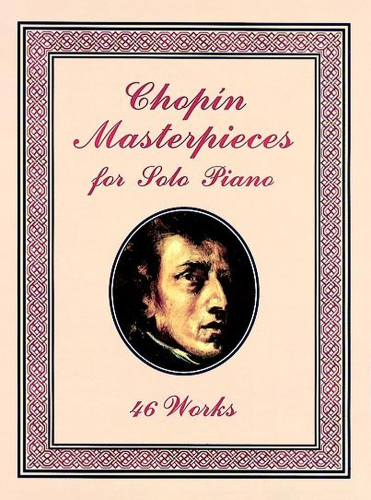 Chopin F. - Masterpieces, 46 Works - Piano