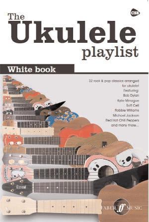 Ukulele Playlist White Book 32 Rock & Pop Classics