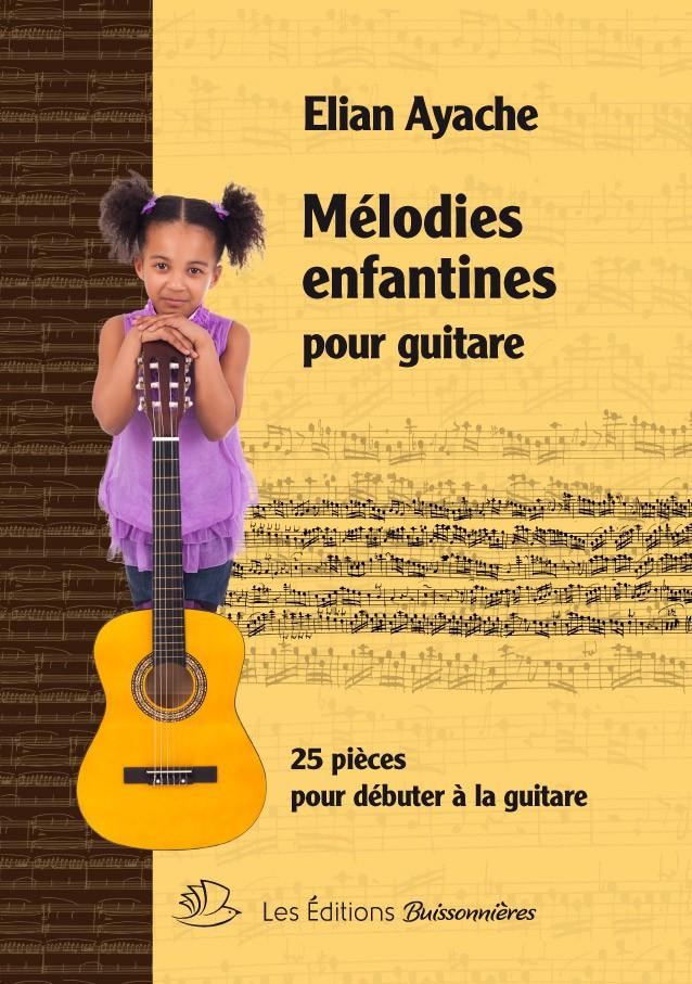 Ayache Elian - Melodies Enfantines Pour Guitare