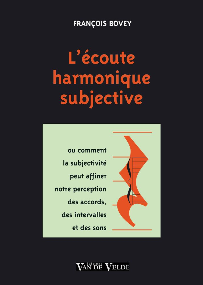 BOVEY FRANCOIS - L'ECOUTE HARMONIQUE SUBJECTIVE