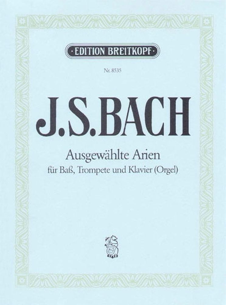 Bach Johann Sebastian - Ausgewahlte Arien Aus Kantaten - Baritone, Trumpet, Piano