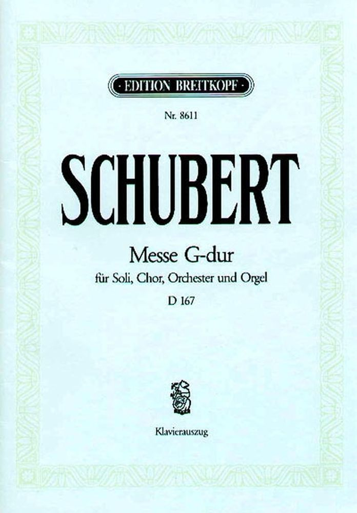 SCHUBERT F. - MESSE SOL MAJEUR D 167 - CHANT, CHOEUR, PIANO