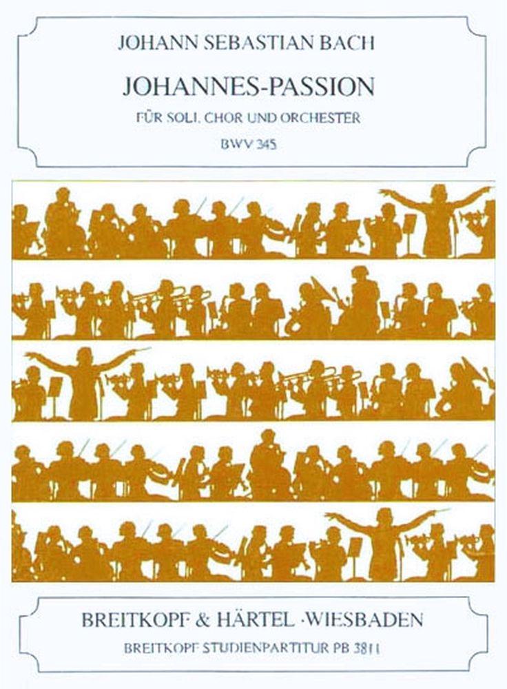 Bach Johann Sebastian - Johannes-passion Bwv 245 - Soli, Mixed Choir, Orchestra