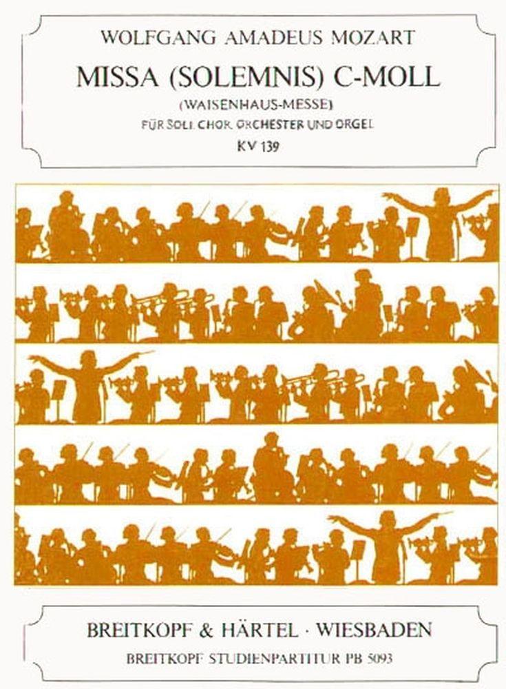 Mozart Wolfgang Amadeus - Missa Solemnis C/c Kv139(47a) - Soli, Mixed Choir, Orchestra