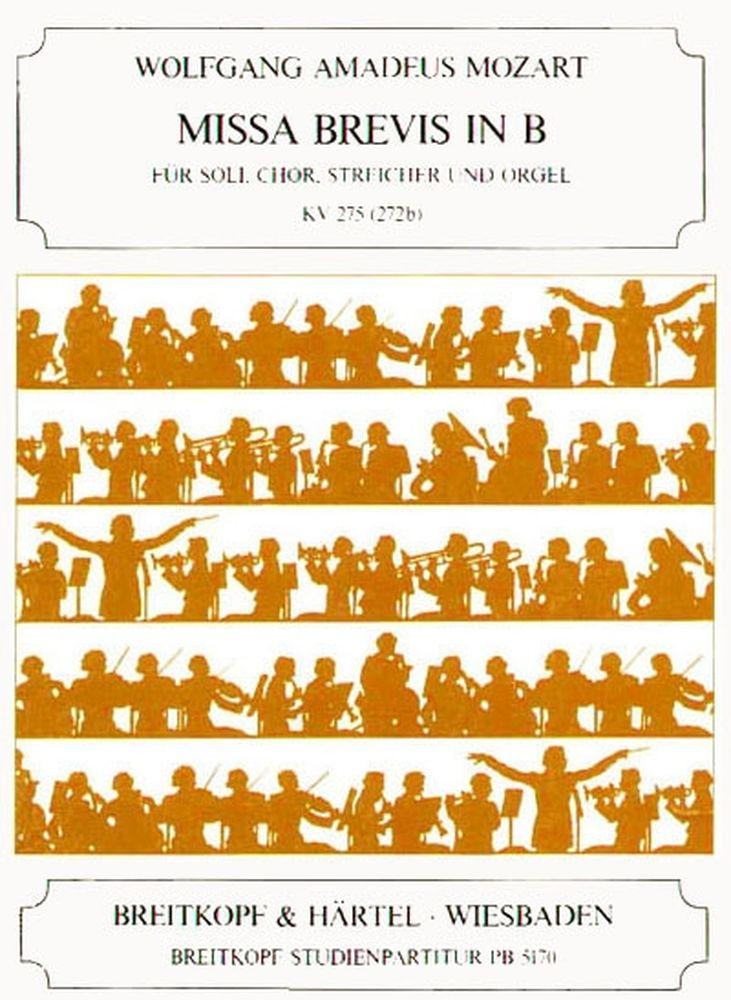 Mozart Wolfgang Amadeus - Missa Brevis In B Kv 275 - Soli, Mixed Choir, Organ, Str