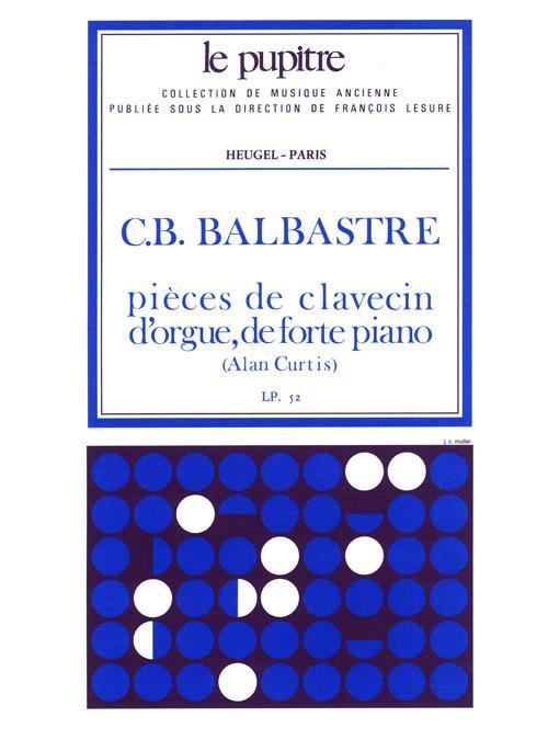 Balbastre C.b. - Pieces De Clavecin, D'orgue Et De Forte Piano