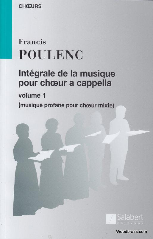 Poulenc F. - Integrale De La Musique Vol.1 - Choeur A Cappella
