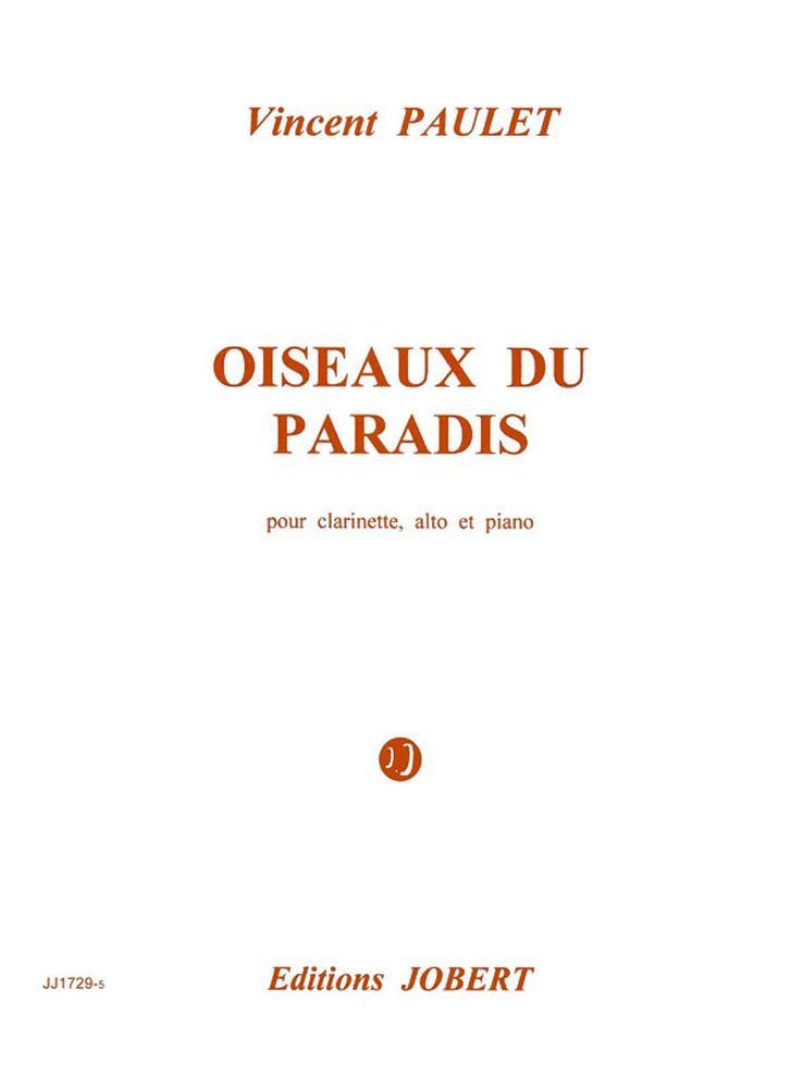Paulet Vincent - Oiseaux Du Paradis - Clarinette, Alto, Piano