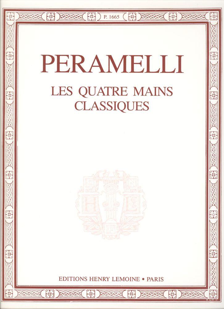 Peramelli A. - Quatre Mains Classiques - Piano 4 Mains