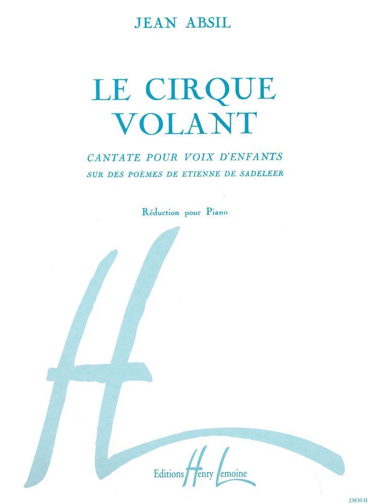 Absil Jean - Cirque Volant Op.82 - Choeur Enfants, Piano
