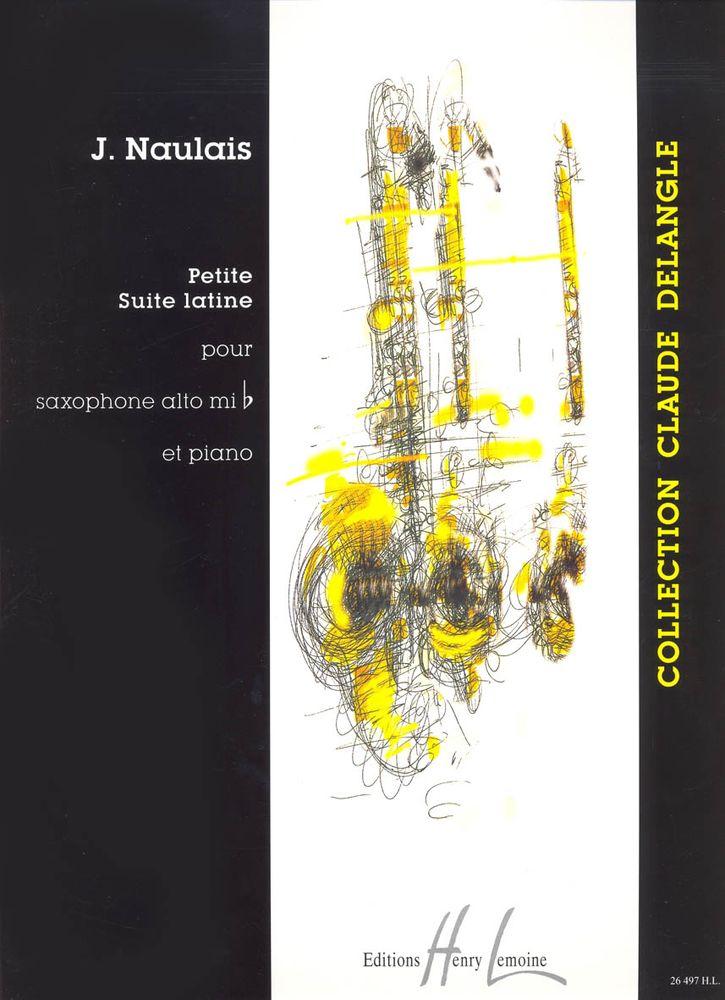 Naulais Jerome - Petite Suite Latine - Saxophone Mib, Piano