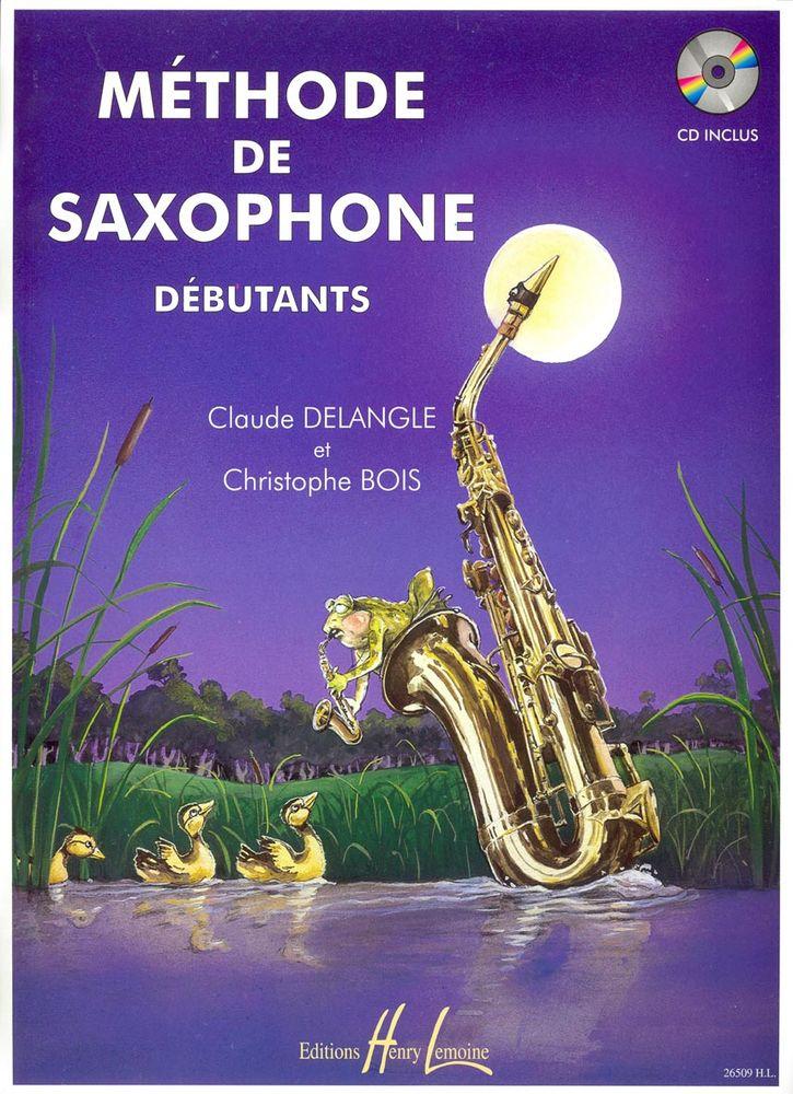 Delangle C. / Bois C. - Méthode De Saxophone Pour Débutants + Cd