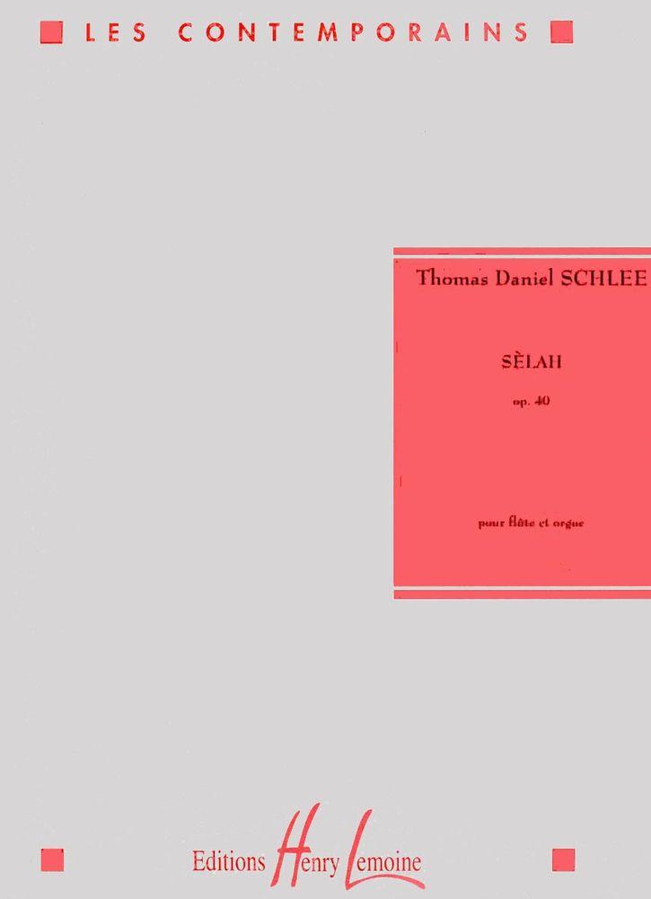 Schlee Thomas Daniel - Selah Op.40 - Flute, Orgue