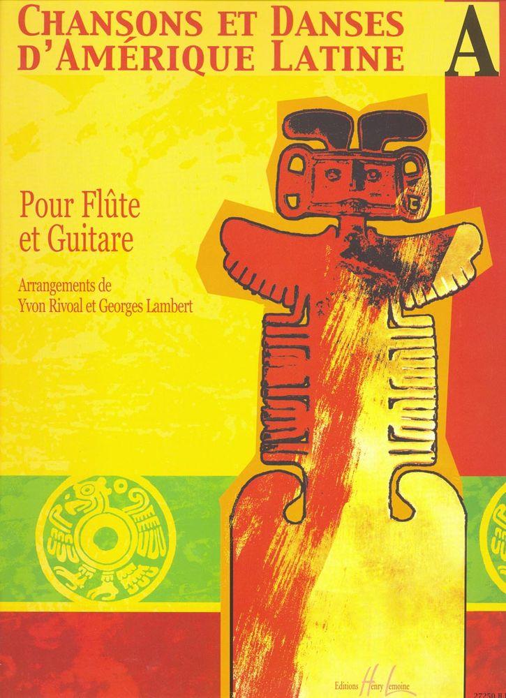 Rivoal Yvon - Chansons Et Danses D'amerique Latine Vol.a - Flute, Guitare