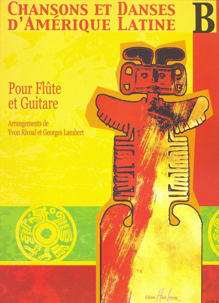 Rivoal Yvon - Chansons Et Danses D'amerique Latine Vol.b - Flute, Guitare