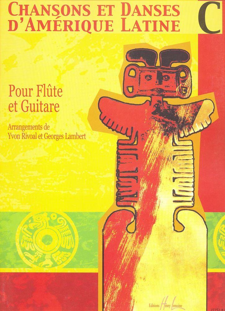 Rivoal Yvon - Chansons Et Danses D'amerique Latine Vol.c - Flute, Guitare