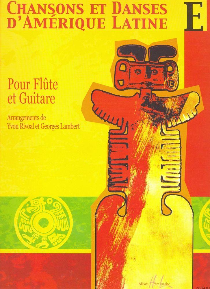 Rivoal Yvon - Chansons Et Danses D'amerique Latine Vol.e - Flute, Guitare
