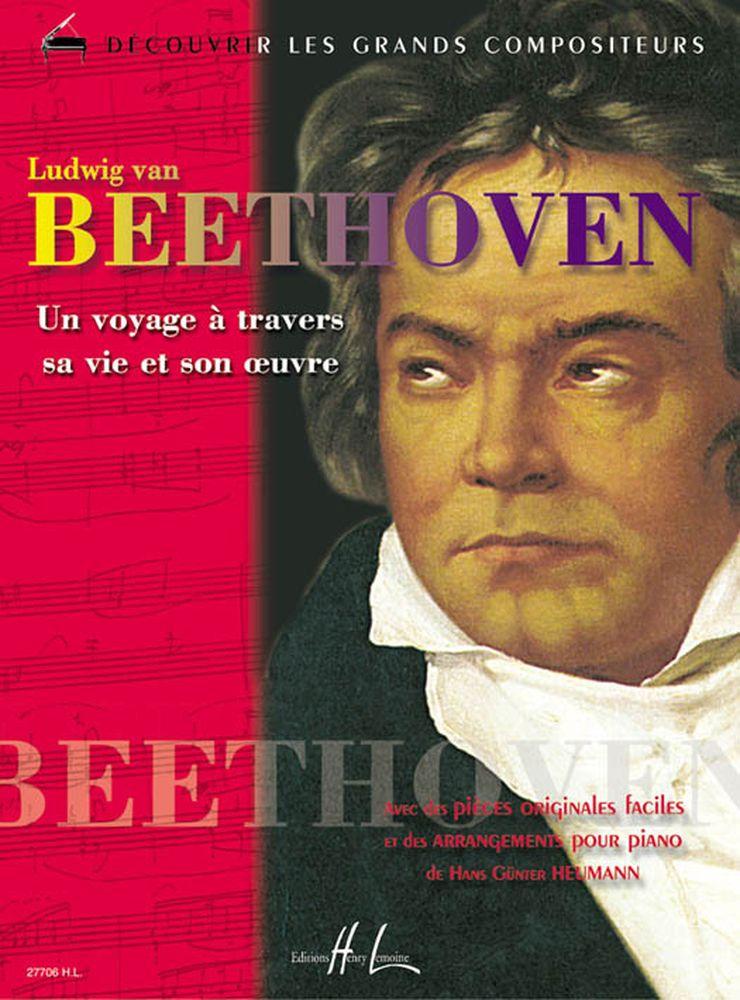 Heumann Hans-günter - Beethoven - Un Voyage à Travers Sa Vie Et Son Oeuvre - Piano