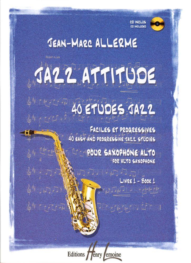 Allerme Jean-marc - Jazz Attitude Vol. 1 - Saxophone Alto + Cd