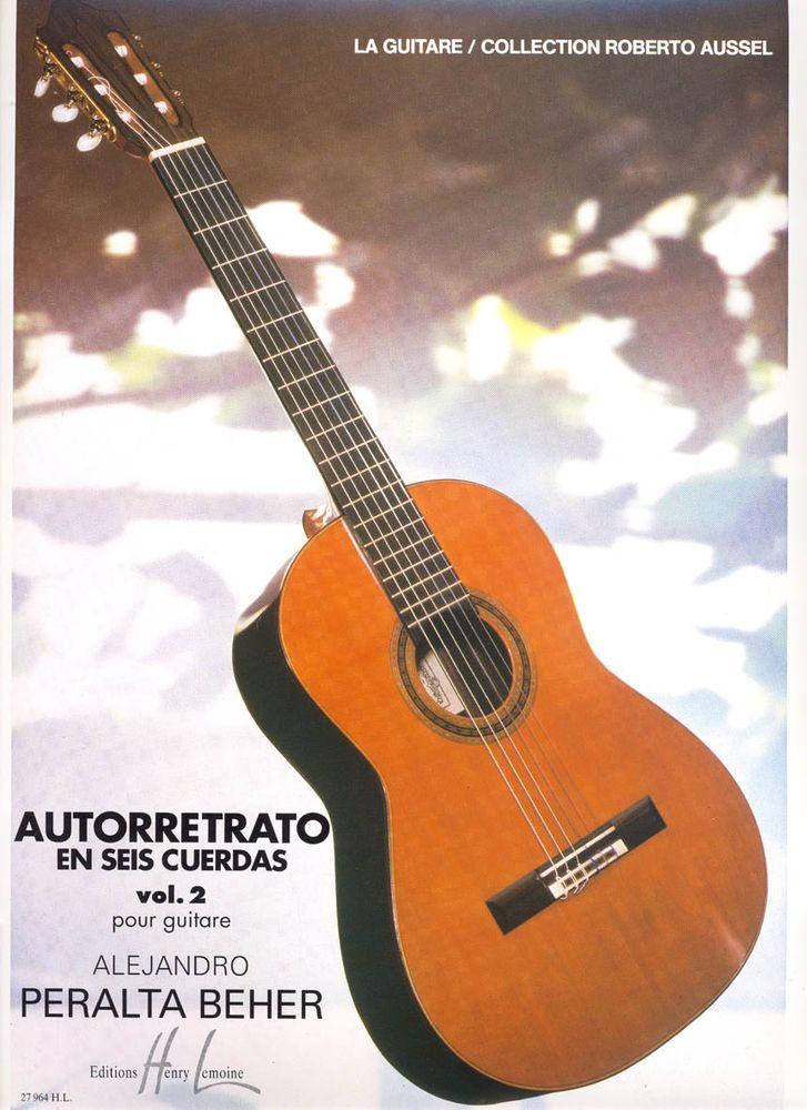 Peralta-beher Alejandro - Autorretrato En Seis Cuerdas Vol.2 - Guitare