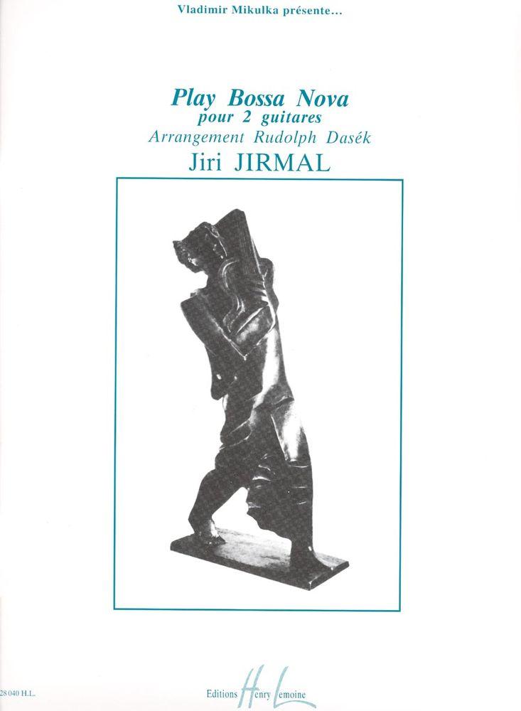 Jirmal Jiri - Play Bossa Nova - 2 Guitares