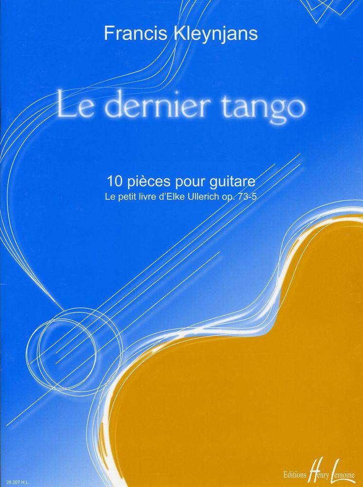 Kleynjans Francis - Le Dernier Tango Op.73-5 - Guitare