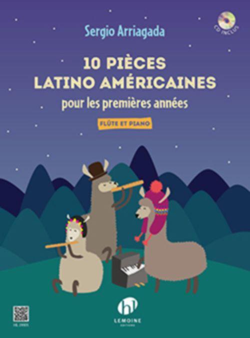 Arriagada S. - 10 Pieces Latino-americaines Pour Les Premieres Annees - Flûte Et Piano