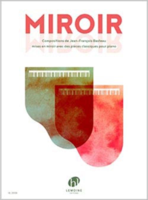 Sheet music basteau jean francois miroir piano for Miroir lyrics