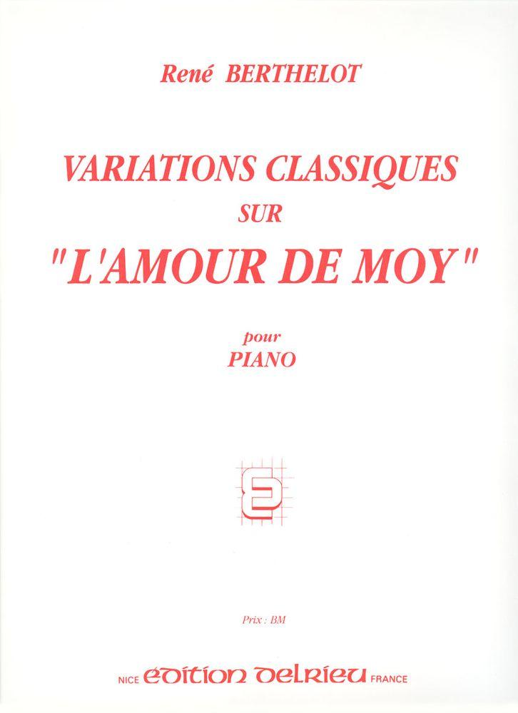 Berthelot Rene - Variations Classiques Sur L'amour De Moy - Piano