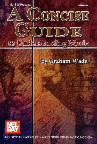 Wade Graham - A Concise Guide To Understanding Music - All Instruments