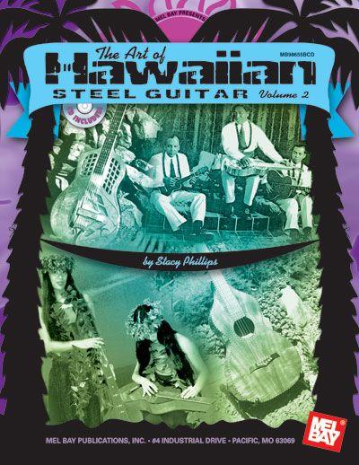 Phillips Stacy - Art Of Hawaiian Steel Guitar, Volume 2 + Cd - Hawaiian Guitar