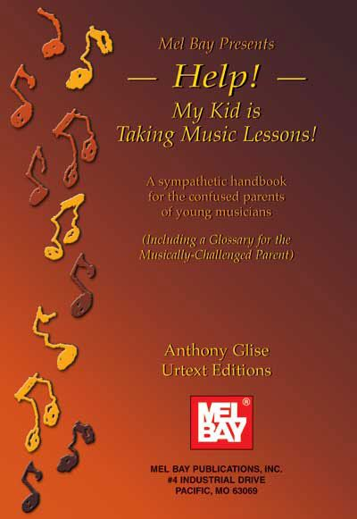 Glise Anthony - Help! My Kid Is Taking Music Lessons - All Instruments