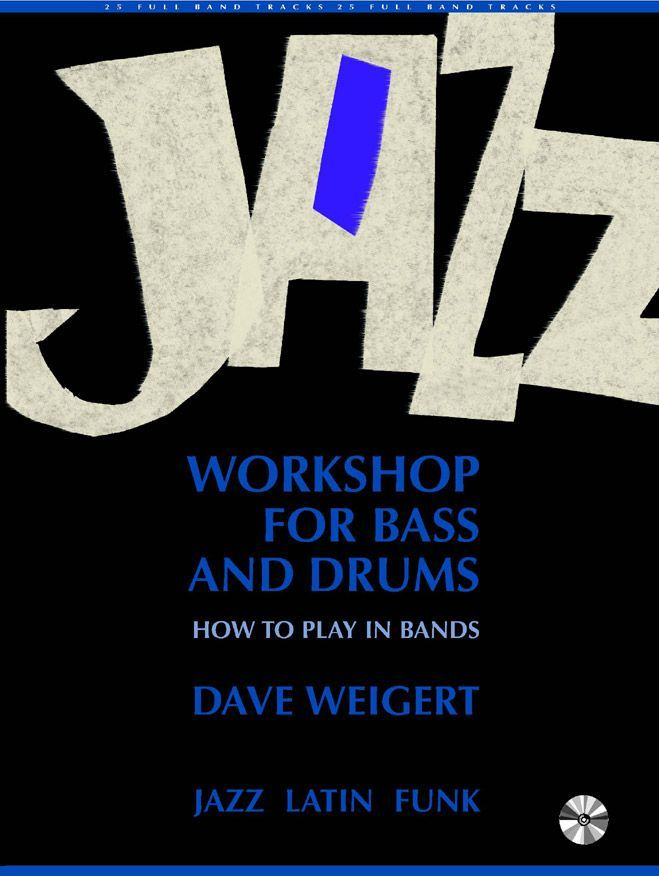 Weigert D. - Jazz Workshop For Bass And Drums - Bass Percussion & Percussion