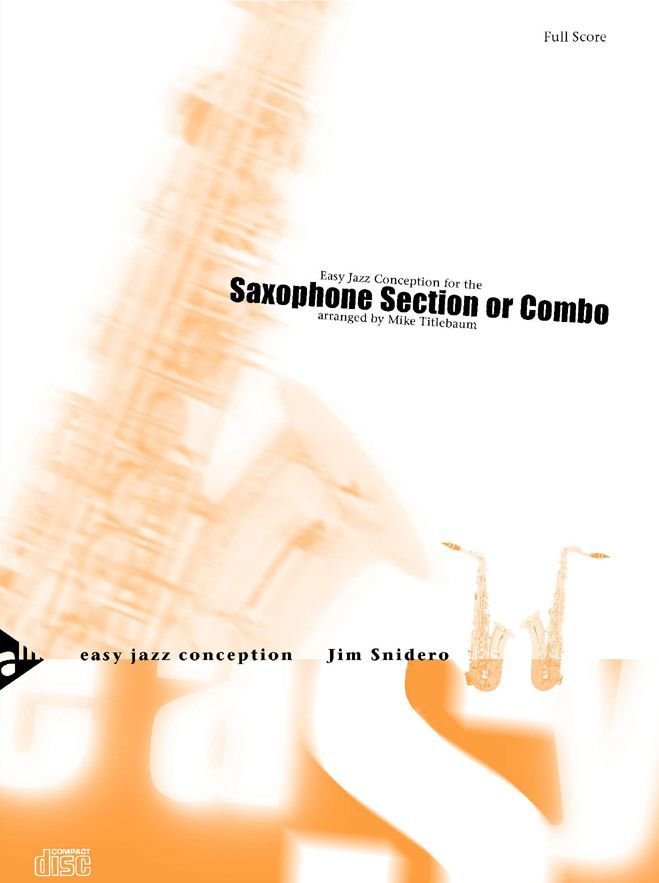Snidero J. - Easy Jazz Conception For The Saxophone Section Or Combo - 5 Saxophones (aattbar) Or Com