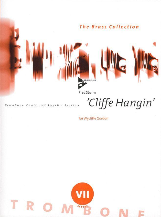 Sturm F. - Cliffe Hangin' - 7 Trombones Or Tromboneschoir With Percussion