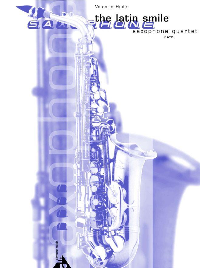 Hude V. - The Latin Smile - 4 Saxophones (satb)