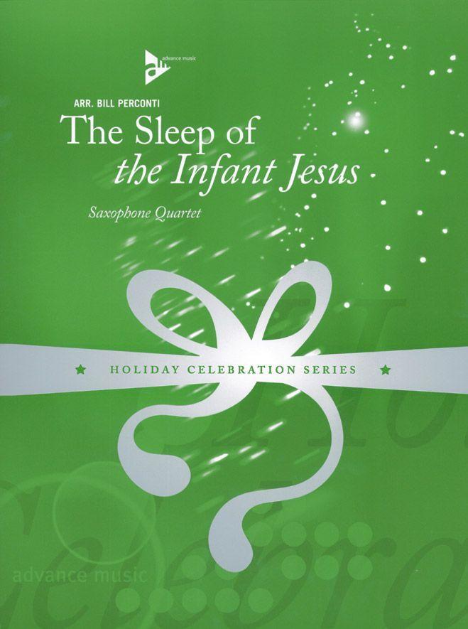 Perconti B. - The Sleep Of The Infant Jesus - 4 Saxophones (satbar)