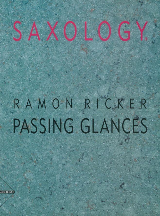 Ricker R. - Passing Glances - 5 Saxophones (aattb), Piano, Guitar (opt.), Bass And Percussion