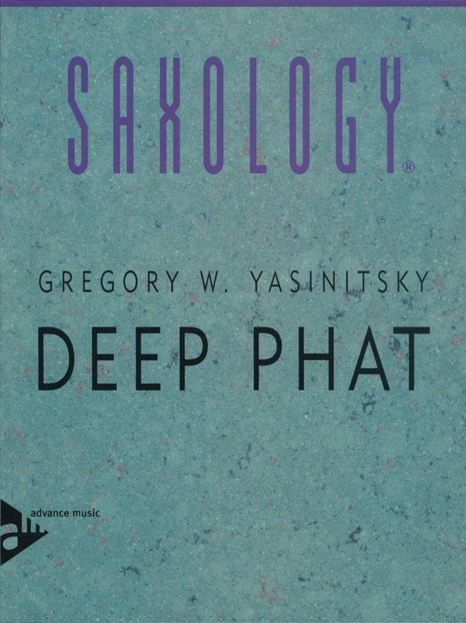 Yasinitsky G. - Deep Phat - 5 Saxophones (sattb)