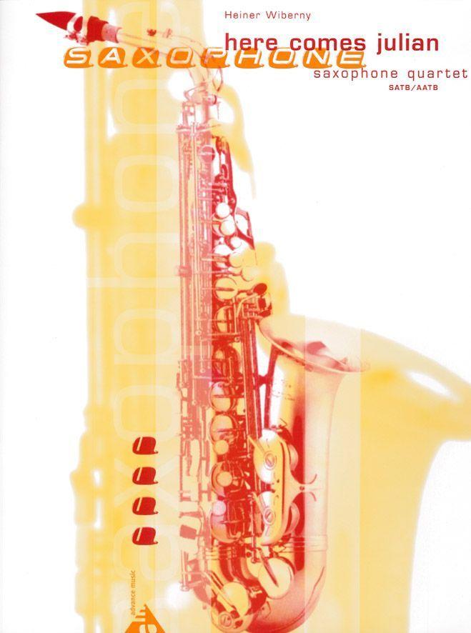 Wiberny H. - Here Comes Julian - 4 Saxophones (satb/aatb)